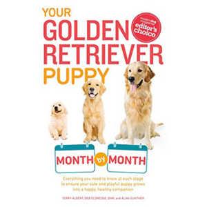 Your Golden Retriever Puppy Month By Month By Terry Albert & Debra Eldredge